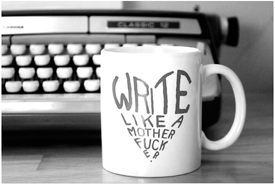 write like a mother fucker